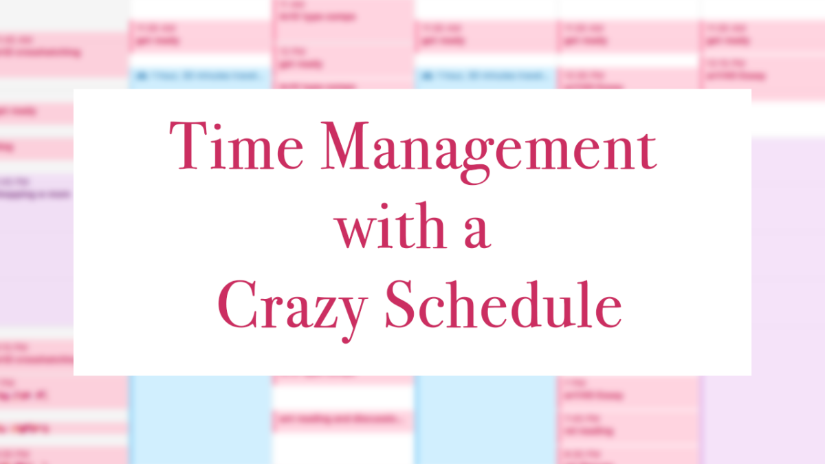 Time Management with a Crazy Schedule